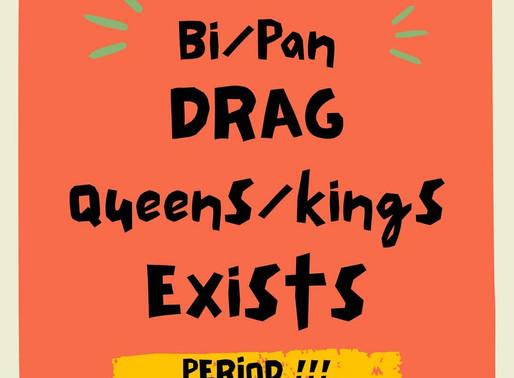 BI/PAN Drag King/Queen Exists