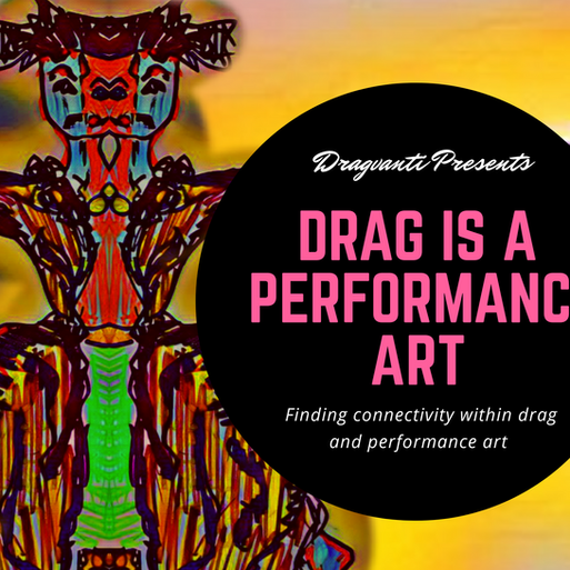 Drag is Performance Art