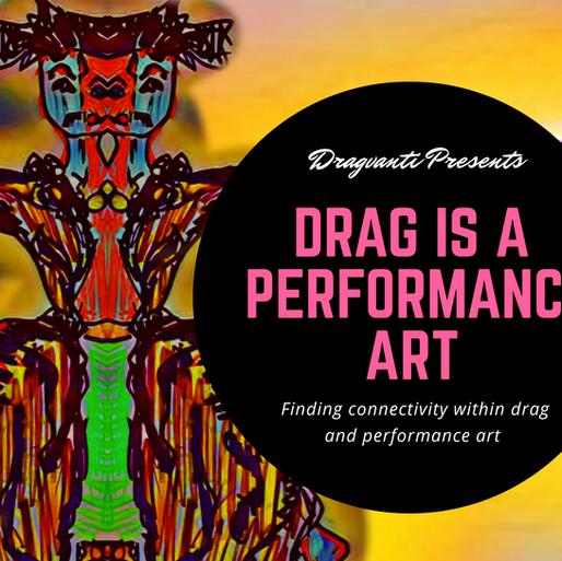 Drag is Performance Art