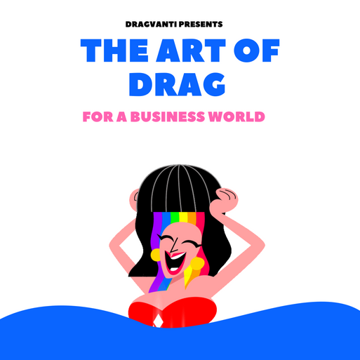 The Art of Drag for a Business World