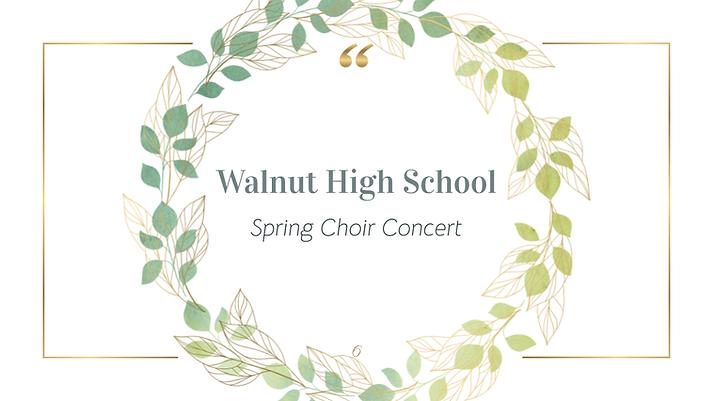 Walnut High School Spring Choir Concert