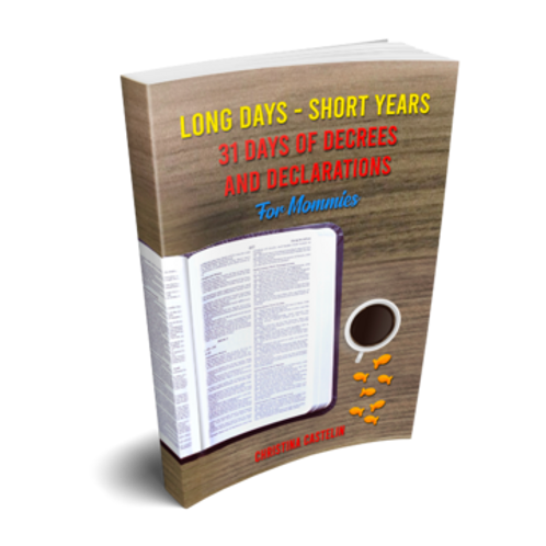 Long Days- Short Years (31 Days of Decrees & Declarations)