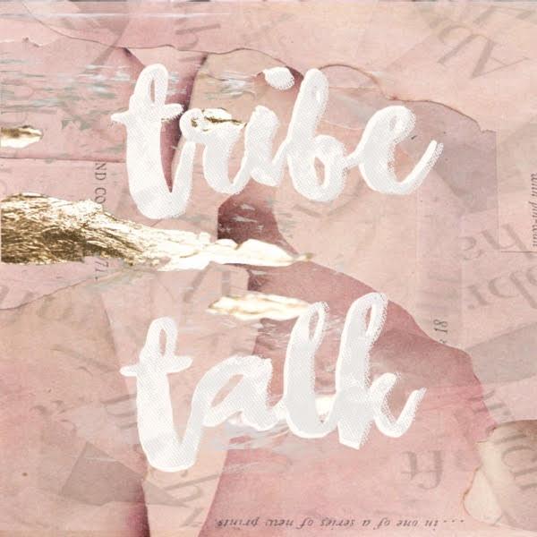 Tribe Talk Podcast