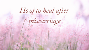 How to heal from miscarriage