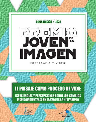 PREMIO JOVEN DE LA IMAGEN :           El paisaje como proceso de vida