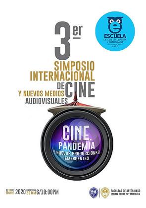 """""""Cine, Pandemia y Nuevas producciones Emergentes""""/ Viernes 30 de octubre, 2020"""