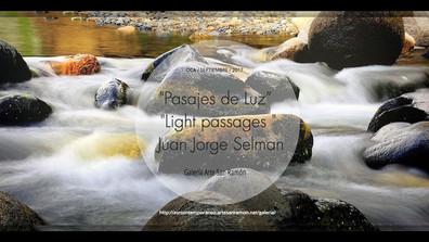 "Juan Jorge Selman ""Pasajes de Luz"" Fotografías / ""Light passaages "" Photography / Gal"
