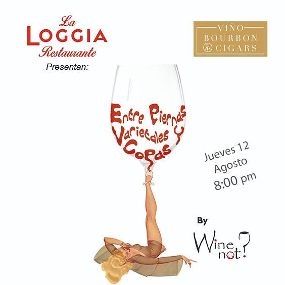 Entre piernas varietales y copas -La Loggia