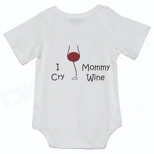 Baby body I cry Mommy wine