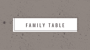 FAMILY TABLE.png