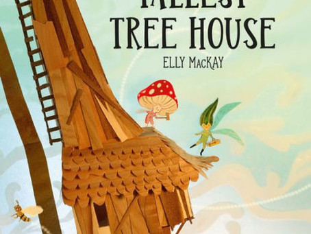 The Tallest Tree House- Lovely Meld of Story & Art from Elly MacKay