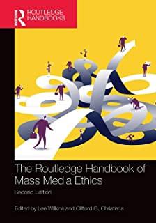 Roudledge Handbook of Mass Media Ethics.