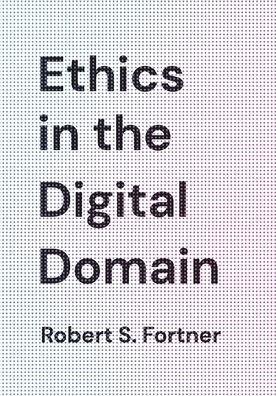 Ethics in the Digital Domain.jpg