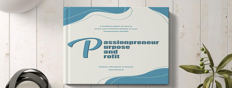 Passionpreneurship, Purpose and Profit Journal, Planner & Workbook