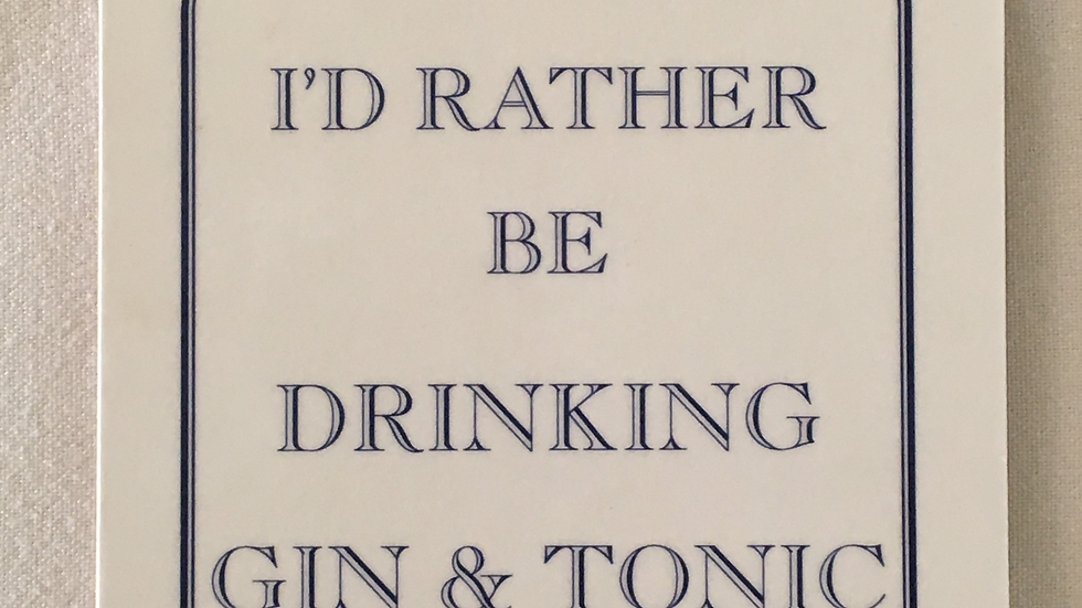 I'd rather be drinking G&T coaster