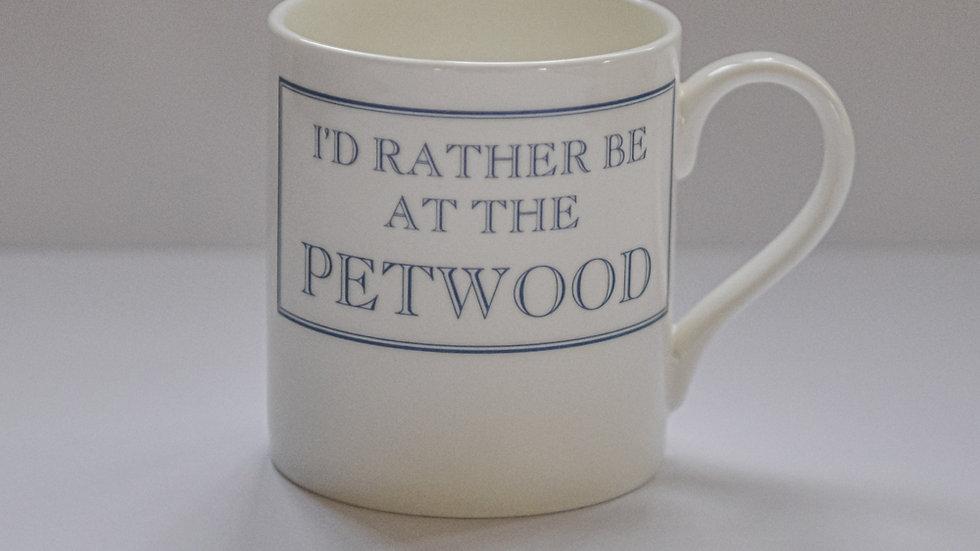 I'd rather be at the Petwood Mug