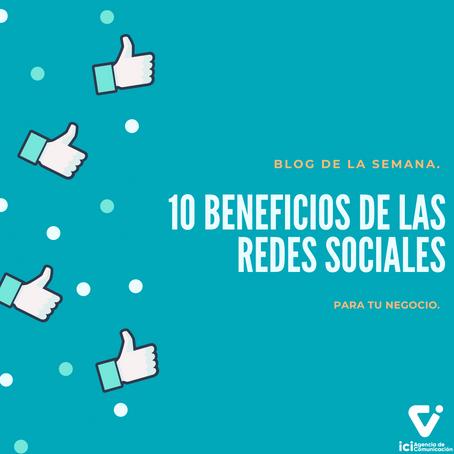 10 beneficios de las redes sociales para tu negocio.
