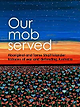 Our Mob Served.png