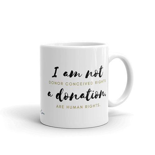 I Am Not A Donation Mug, Donor Conceived Rights Are Human Rights Mug