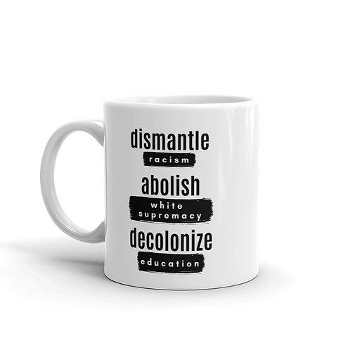 Dismantle, Abolish, Decolonize Mug