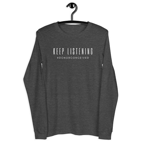 Keep Listening, #DonorConceived Unisex Long Sleeve Tee