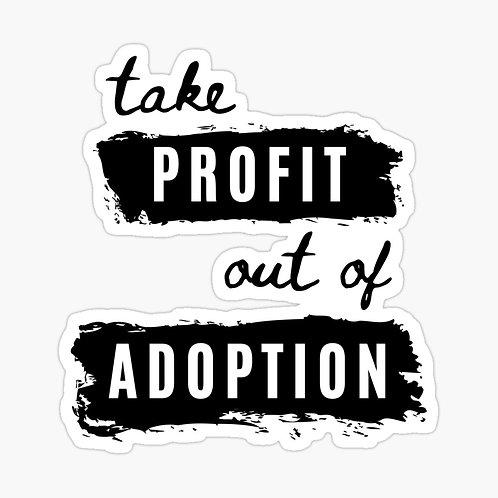 Take Profit Out Of Adoption Sticker