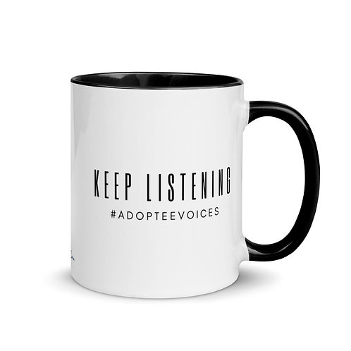 Keep Listening #AdopteeVoices Mug