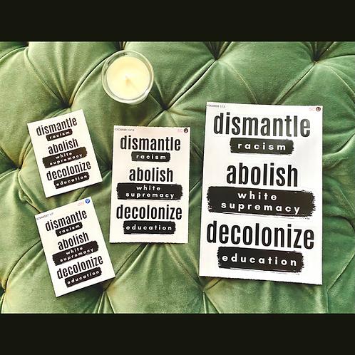 Dismantle Racism, Abolish White Supremacy, Decolonize Education Vinyl Sticker