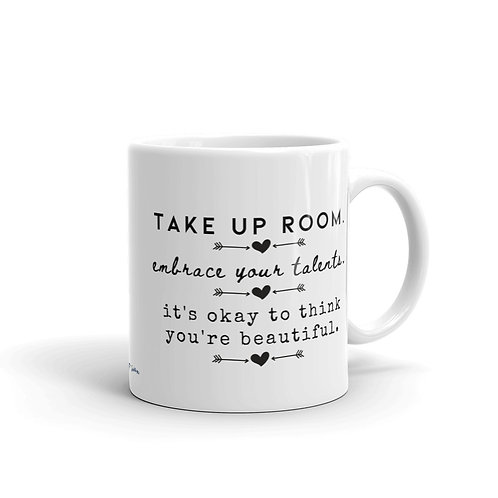 Take Up Room, Embrace Your Talents, It's Okay To Think You're Beautiful Mug