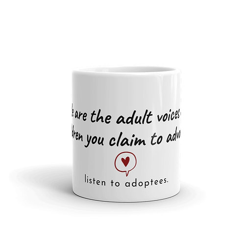 Listen To Adoptees Mug