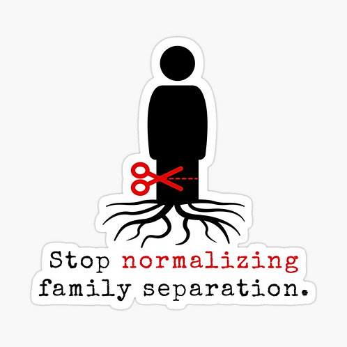 Stop Normalizing Family Separation Sticker