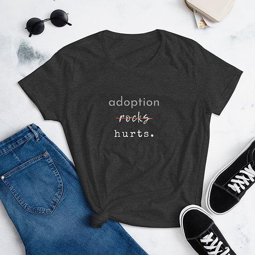 Adoption Doesn't Rock, It Hurts Women's T-Shirt
