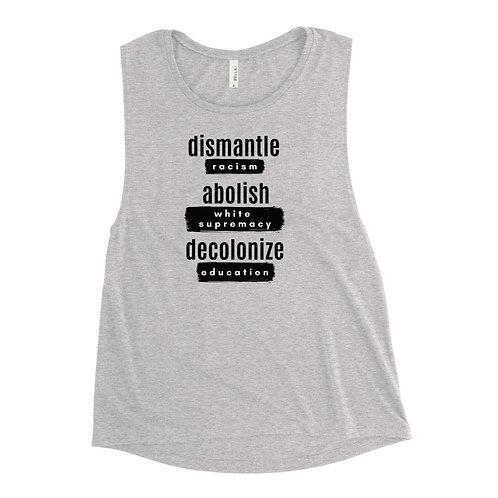 Dismantle Racism, Abolish White Supremacy, Decolonize Education Workout Tank