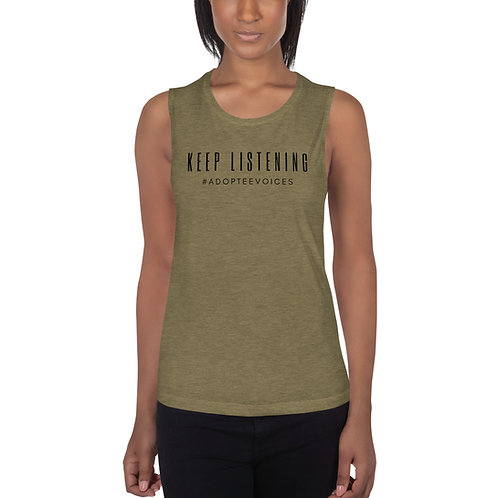 Keep Listening, #AdopteeVoices Ladies Muscle Tank copy