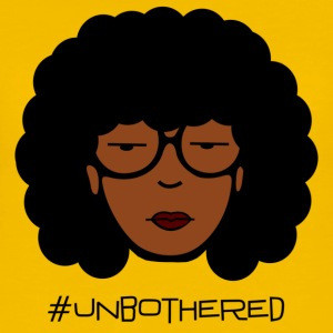 #unbothered