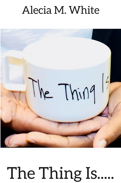 The Thing Is.....