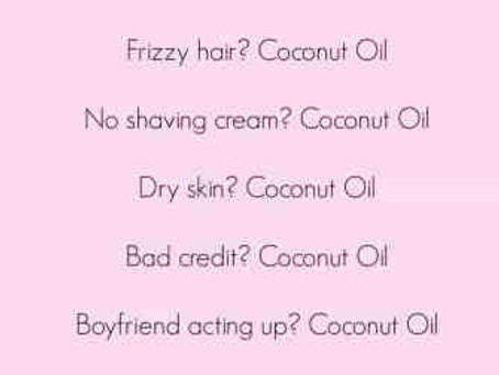 You Don't Need Coconut Oil For That, Girl!