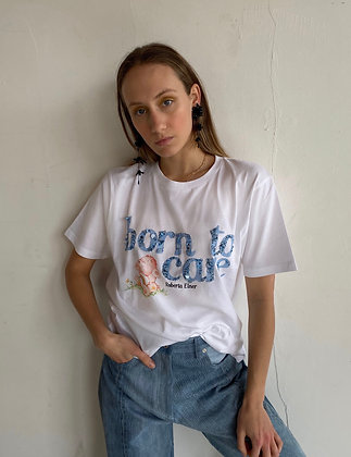BORN TO CARE T-SHIRT WHITE