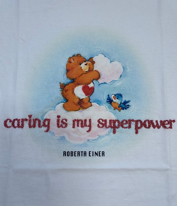 CARING IS MY SUPERPOWER TSHIRT WHITE
