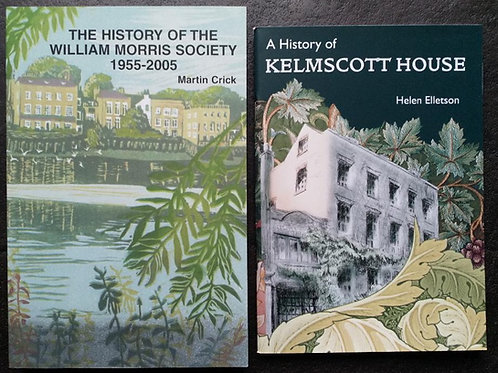 The History of the William Morris Society and The History of Kelmscott House