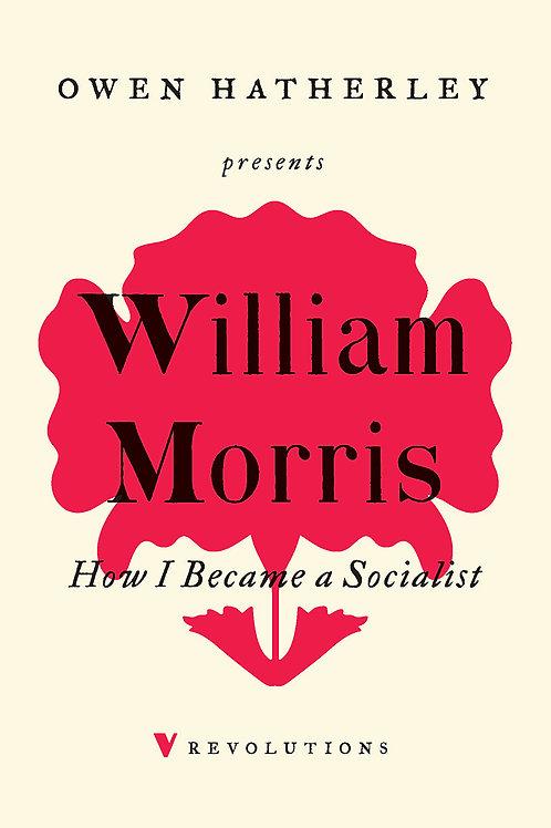 William Morris: How I Became a Socialist