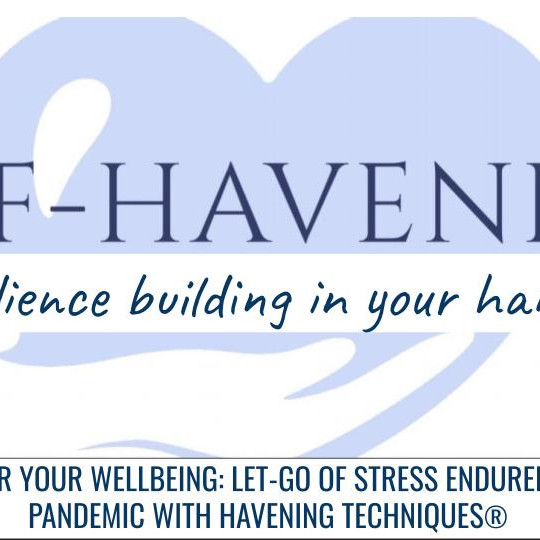 EMPOWER YOUR WELLBEING: LET-GO OF STRESS ENDURED BY THE PANDEMIC