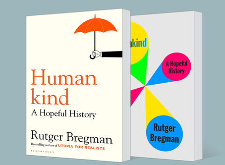 HAPPY SCRUM MASTER BOOKLIST: Humankind: A Hopeful History – Rutger Bregman
