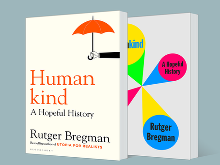 HAPPY SCRUM MASTER BOOKLIST: Humankind: A Hopeful History – Rutger Bregman