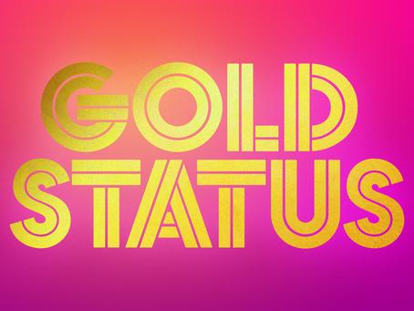 GOLD STATUS!