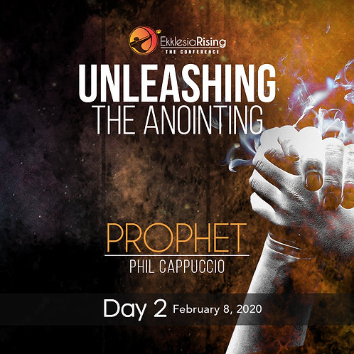 Unleashing the Anointing - February 8th 6pm  - PROPHET PHIL CAPPUCCIO