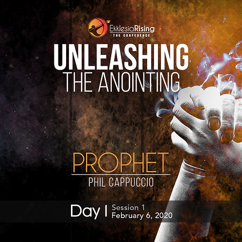 Unleashing the Anointing - February 6th 3pm - PROPHET PHIL CAPPUCCIO