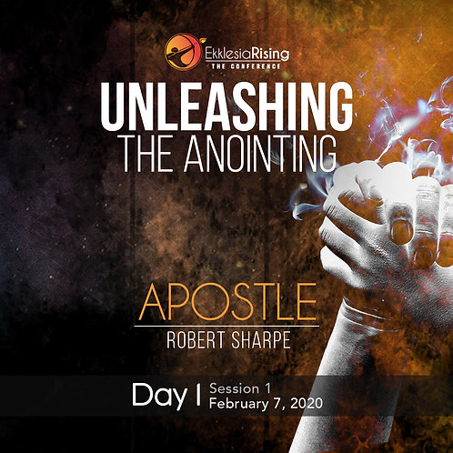 Unleashing the Anointing - February 7th 2pm - Apostle Robert Sharpe