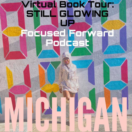 STILL GLOWING UP TOUR:Focused Forward- Michigan