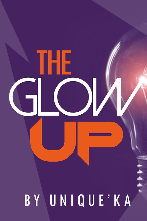 The Glow Up by Unique'ka E-Book